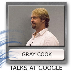 Gray Cook Talks at Google